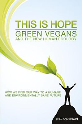 This Is Hope  Green Vegans and the New Human Ecology