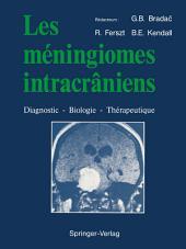 Les méningiomes intracrâniens: Diagnostic — Biologie — Thérapeutique