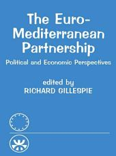 The Euro-Mediterranean Partnership: Political and Economic Perspectives