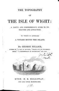 The topography of the Isle of Wight  To which is appended A voyage round the island PDF