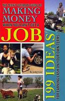 The Teen s Ultimate Guide to Making Money When You Can t Get a Job PDF