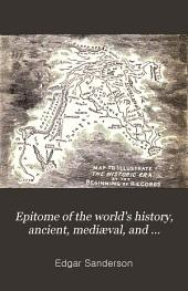 Epitome of the World's History, Ancient, Mediæval, and Modern: With Special Relation to the History of Civilization and the Progress of Mankind, Volume 1