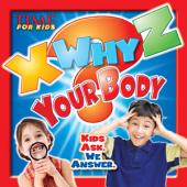 TIME For Kids X-WHY-Z Your Body: Kids Ask. We Answer