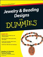 Jewelry and Beading Designs For Dummies PDF