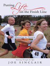 Putting Life on the Finish Line: Running to Victory
