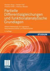 Partielle Differentialgleichungen und funktionalanalytische Grundlagen: Höhere Mathematik für Ingenieure, Naturwissenschaftler und Mathematiker, Ausgabe 4