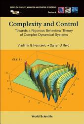 Complexity And Control: Towards A Rigorous Behavioral Theory Of Complex Dynamical Systems