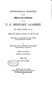 Biographical Register of the Officers and Graduates of the U.S. Military Academy at West Point, N.Y.: From Its Establishment, in 1802, to 1890, Volume 3