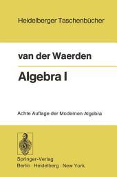 Algebra I: Unter Benutzung von Vorlesungen von Emil Artin und Emmi Noether, Ausgabe 7