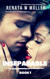 Inseparable 1: Book 1 of 2 of the series