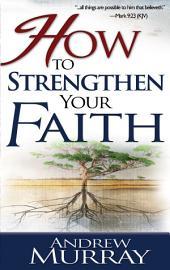 How to Strengthen Your Faith