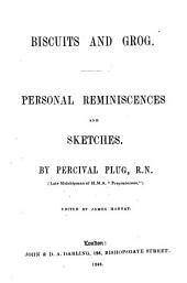 Biscuits and grog, personal reminiscences and sketches by Percival Plug. ed. [or rather written] by J. Hannay
