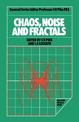 Chaos  Noise and Fractals PDF