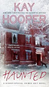 Haunted: A Bishop/Special Crimes Unit Novel
