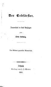 Otto Ludwig's dramatische Werke. Bde. 1, 2