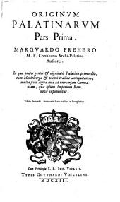 Origines Palatinae: Appendix, Volume 1