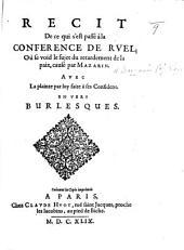 Recit de ce qui s'est passé à la conference de Ruel, ou se void le sujet du retardement de la paix, causé par Mazarin. Avec la plainte par luy faite à ses confidens. En vers burlesques