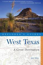 Explorer's Guide West Texas: A Great Destination (Explorer's Great Destinations)