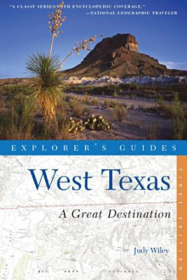 Explorer s Guide West Texas  A Great Destination  Explorer s Great Destinations