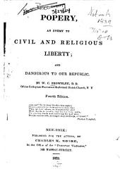 Popery, an Enemy to Civil and Religious Liberty; and Dangerous to Our Republic