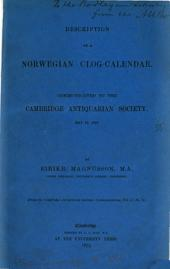 Description of a Norwegian Clog-calendar: Communicated to the Cambridge Antiquarian Society, May 13, 1878