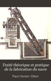 Traité théorique et pratique de la fabrication du sucre