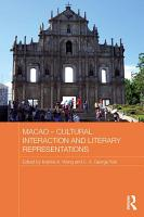 Macao     Cultural Interaction and Literary Representations PDF