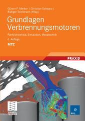 Grundlagen Verbrennungsmotoren: Funktionsweise, Simulation, Messtechnik, Ausgabe 6