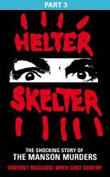 Helter Skelter Part Three Of The Shocking Manson Murders Book PDF