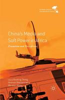 China s Media and Soft Power in Africa PDF