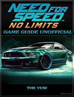 Need for Speed No Limits Game Guide Unofficial Book