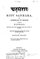 Ritu Sanhara: Or, Assemblage of Seasons, Ascribed to Kalidasa; Memorable for Being the First Work Ever Printed in Sanscrit; Tr. from the Sanscrit Into English for the First Time