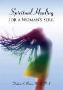 Spiritual Healing for a Woman's Soul