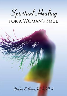 Spiritual Healing for a Woman s Soul