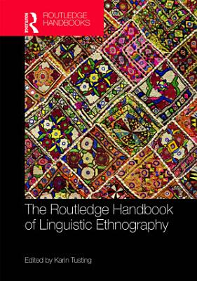 The Routledge Handbook of Linguistic Ethnography PDF