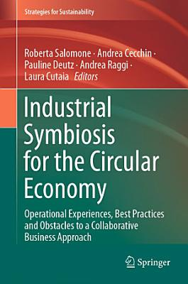 Industrial Symbiosis for the Circular Economy