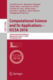 Computational Science and Its Applications – ICCSA 2016: 16th International Conference, Beijing, China, July 4-7, 2016, Proceedings, Part 1