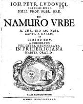 De Namuro urbe a. 1692 capta a Gallis et a. 1695. a foederatis feliciter recuperata oratio