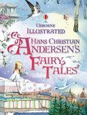 Usborne Illustrated Hans Christian Andersen's Fairy Tales