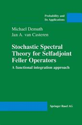 Stochastic Spectral Theory for Selfadjoint Feller Operators: A Functional Integration Approach