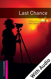 Last Chance - With Audio Starter Level Oxford Bookworms Library: Edition 3