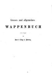 J. Siebmacher's grosses und allgemeines Wappenbuch: in einer neuen vollständig geordneten und reich vermehrten Auflage mit heraldischen und historisch-geneaolgischen Erläuterungen, Band 1,Ausgabe 3