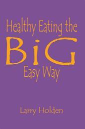 Healthy Eating the Big Easy Way