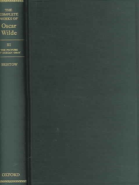 The Complete Works of Oscar Wilde: The picture of Dorian Gray : the 1890 and 1891 texts