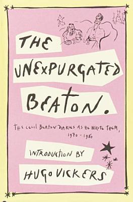 The Unexpurgated Beaton