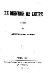 Le meneur de loups: roman, Volume1