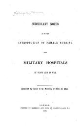 Subsidiary Notes as to the Introduction of Female Nursing Into Military Hospitals in Peace and in War