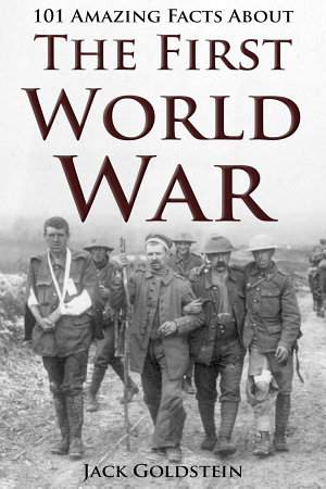 101 Amazing Facts about The First World War PDF