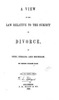 A View of the Law Relative to the Subject of Divorce  in Ohio  Indiana and Michigan PDF