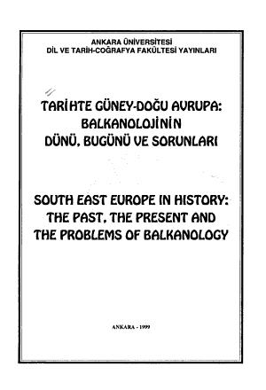 Tarihte G  ney Do  u Avrupa  Balkanolojinin D  n    Bug  n   ve Sorunlar